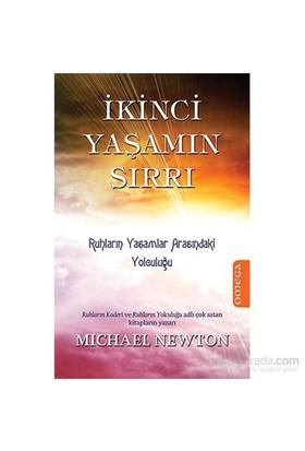 İkinci Yaşam Sırrı - Ruhların Yaşamlar Arasındaki Yolculuğu - Michael Newton