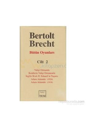 Bütün Oyunları Cilt 2: Bertolt Brecht-Bertolt Brecht