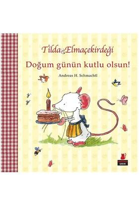 Tilda Elmaçekirdeği: Doğum Günün Kutlu Olsun-Andreas H. Schmachtl