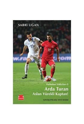 Futbolun Yıldızları 3: Arda Turan (Aslan Yürekli Kaptan)