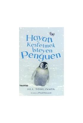 Hayatı Keşfetmek İsteyen Penguen-Jill Tomlinson
