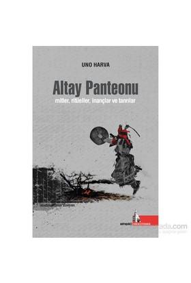 Altay Panteonu - Mitler , Ritüeller İnançlar Ve Tanrılar-Uno Harva