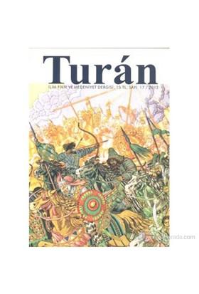 Turan - İlim, Fikir ve Medeniyet Dergisi Sayı: 17 / 2012