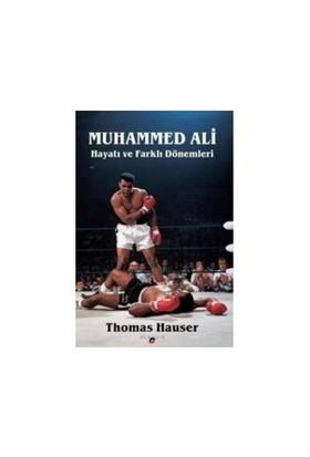 Muhammed Ali: Hayatı Ve Farklı Dönemleri-Thomas Hauser