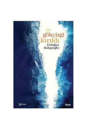 Ve Gökçizgi Kırıldı-Erdoğan Kahyaoğlu
