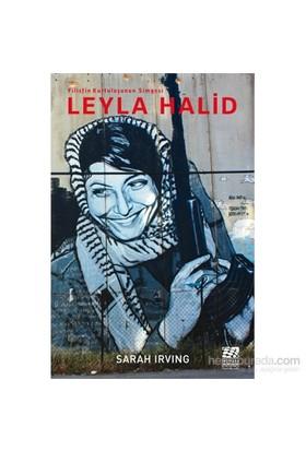 Leyla Halid: Filistin Kurtuluşunun Simgesi-Sarah Irving