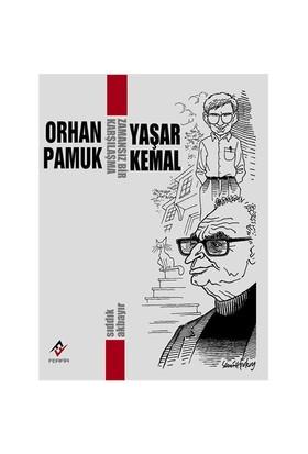 Zamansız Bir Karşılaşma - Orhan Pamuk / Yaşar Kemal - Sıddık Akbayır