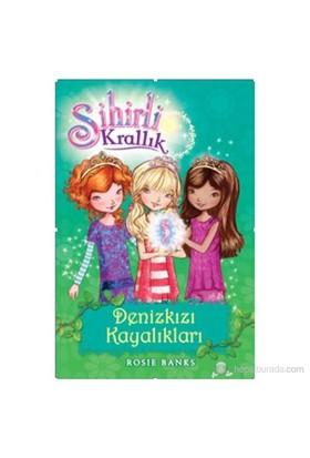 Sihirli Krallık 4. Kitap: Deniz Kızı Kayalıkları - Rosie Banks