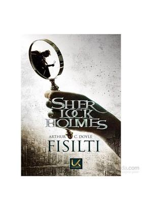 Fısıltı Sherlock Holmes-Sir Arthur Conan Doyle