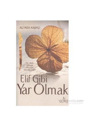 Elif Gibi Yar Olmak-Ali Rıza Kaşıkçı