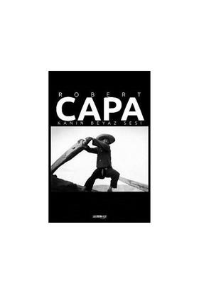 Robert Capa: Kanın Beyaz Sesi-Coşar Kulaksız