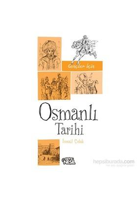 Gençler İçin Osmanlı Tarihi-İsmail Çolak