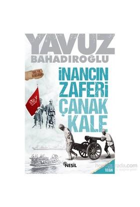 İnancın Zaferi Çanakkale - Yavuz Bahadıroğlu