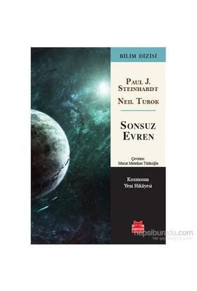 Sonsuz Evren - Kozmosun Yeni Hikayesi-Paul J. Steinhardt