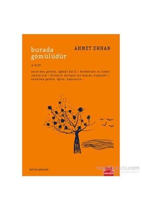 Burada Gömülüdür 1. Cilt - Ahmet Erhan