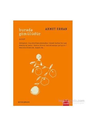 Burada Gömülüdür 2. Cilt - Ahmet Erhan