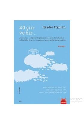 40 Şiir ve Bir... - Haydar Ergülen