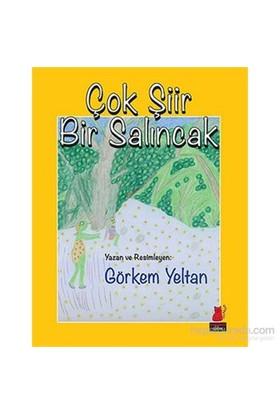 Çok Şiir Bir Salıncak-Görkem Yeltan