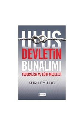 Ulus Devletin Bunalımı: Türkiye'de Federalizm ve Kürt Meselesi