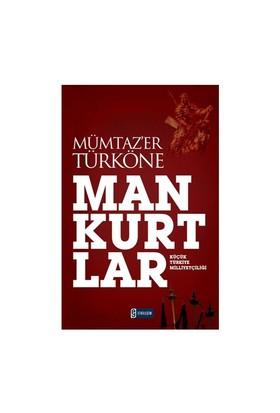 Mankurtlar Küçük Türkiye Milliyetçiliği - Mümtaz'er Türköne