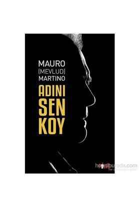 Adını Sen Koy-Mauro Martino