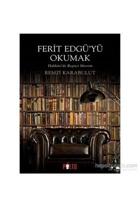 Ferit Edgü'Yü Okumak - Hakkari'De Beşinci Mevsim-Remzi Karabulut