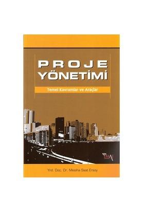 Proje Yönetimi Temel Kavramlar Ve Araçlar - Mesiha Saat Ersoy