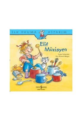 İlk Okuma Kitabım - Elif Müzisyen - Liane Schneider