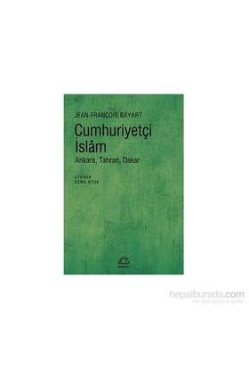 Cumhuriyetçi İslam: Ankara, Tahran, Dakar-Jean-François Bayart