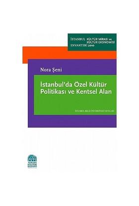 İstanbul'da Özel kültür Politikası ve Kentsel Alan - Nora Şeni