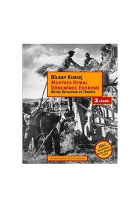 Mustafa Kemal Döneminde Ekonomi - (Büyük Devletler ve Türkiye) - Bilsay Kuruç