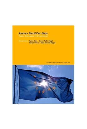Avrupa Birliği'ne Giriş – Tarih, Kurumlar ve Politikalar - Yaprak Gürsoy