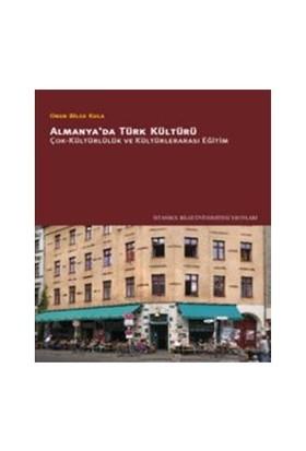 Almanya'Da Türk Kültürü - (Çok-Kültürlülük Ve Kültürlerarası Eğitim)-Onur Bilge Kula