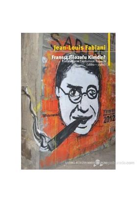 Fransız Filozofu Kimdir? Kavramların Toplumsal Yaşamı (1880-1980)-Jean - Louis Fabiani