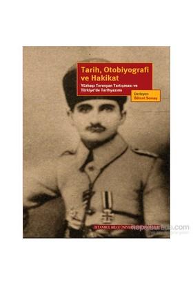 Tarih, Otobiyografi Ve Hakikat Yüzbaşı Torosyan Tartışması Ve Türkiye'De Tarihyazımı - Ayhan Aktar