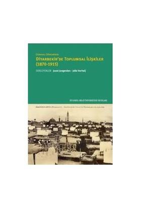 Osmanlı Döneminde Diyarbekir'De Toplumsal İlişkiler (1870-1915)-Uğur Ümit Üngör