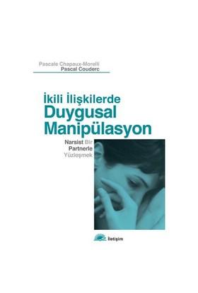 İkili İlişkilerde Duygusal Manipülasyon - Pascale Chapaux-Morelli
