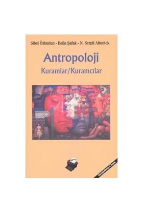 Antropoloji / Kuramlar - Kuramcılar