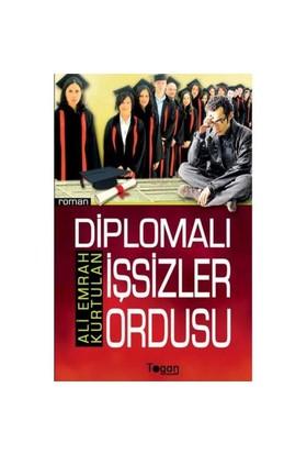 Diplomalı İşsizler Ordusu - Ali Emrah Kurtulan
