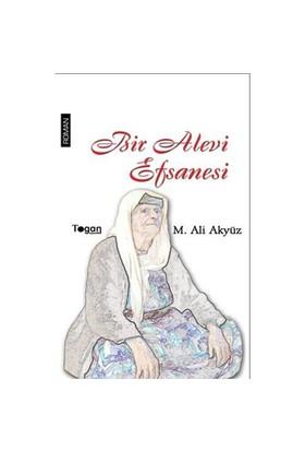 Bir Alevi Efsanesi - Mehmet Ali Akyüz