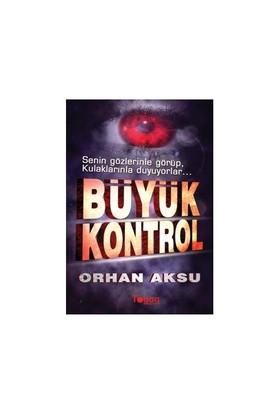 Büyük Kontrol - (Senin Gözlerinle Görüp, Kulaklarınla Duyuyorlar) - Orhan Aksu