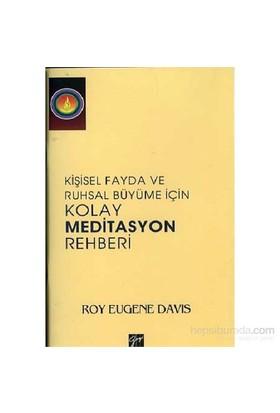 Kişisel Fayda Ve Ruhsal Büyüme İçin Kolay Meditasyon Rehberi - Roy Eugene Davis