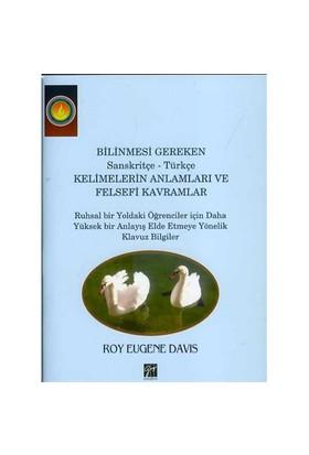 Bilinmesi Gereken Sanskritçe: Türkçe Kelimelerin Anlamları V - Roy Eugene Davis