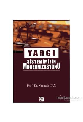 Yargı Sistemimizin Modernizasyonu-Mustafa Can