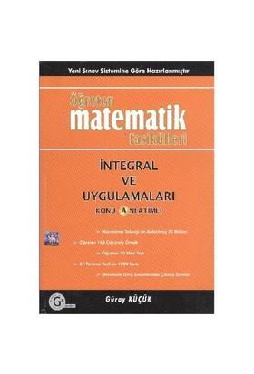 Öğreten Matematik Fasikülleri İntegral ve Uygulamaları - Güray Küçük