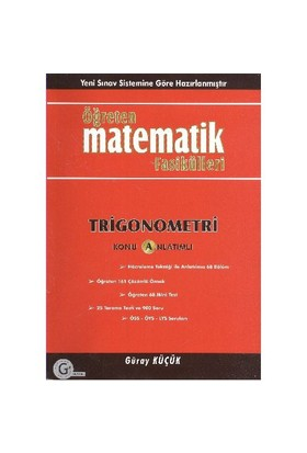 Öğreten Matematik Fasikülleri Trigonometri - Güray Küçük