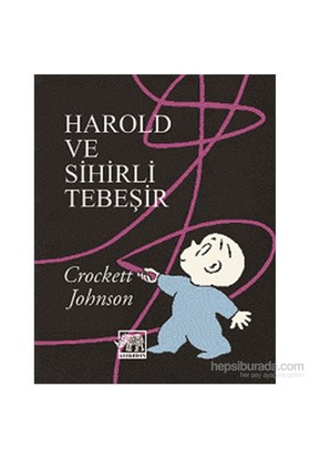 Harold ve Sihirli Tebeşir - Crockett Johnson - Crockett Johnson