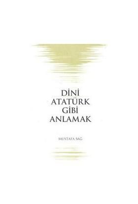 Dini Atatürk Gibi Anlamak