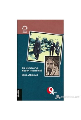Biz Osmanlı'Ya Neden İsyan Ettik?-Kral Abdullah