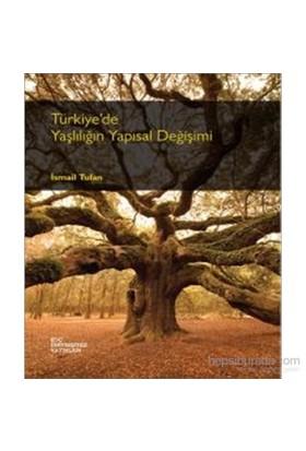Türkiye'De Yaşlılığın Yapısal Değişimi-İsmail Tufan